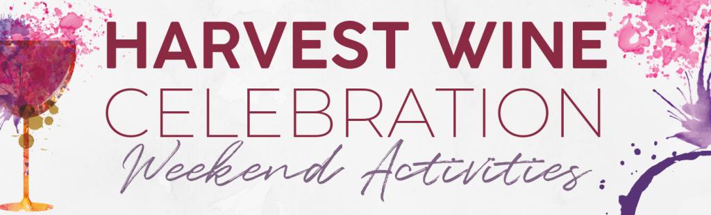 Harvest Wine Celebration Weekend Activities